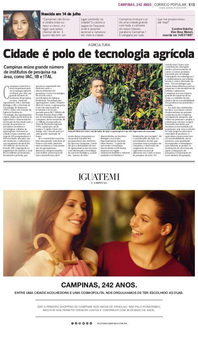 C ampinas concentra o mais importante polo de tecnologia agrícola do Brasil, por unir um grande número de institutos de pe...