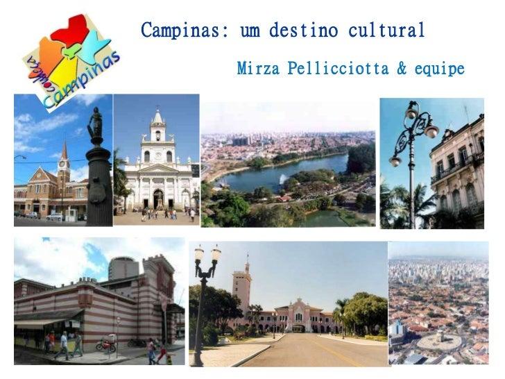 Campinas: um destino cultural         Mirza Pellicciotta & equipe