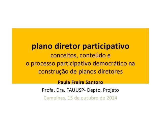 plano diretor participativo  conceitos, conteúdo e  o processo participativo democrático na  construção de planos diretore...