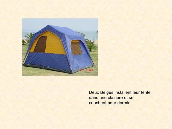 Deux Belgesinstallent leur tente dans une clairière et se couchent pour dormir.