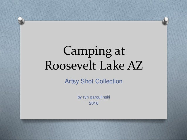 Camping at Roosevelt Lake AZ Artsy Shot Collection by ryn gargulinski 2016