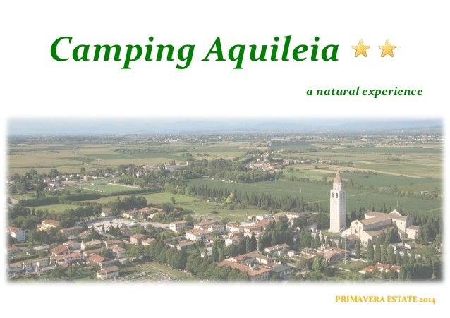 Camping Aquileia a natural experience  PRIMAVERA ESTATE 2014