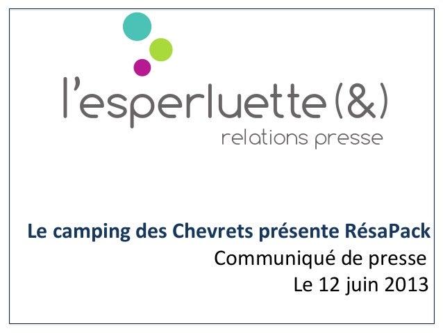 Le camping des Chevrets présente RésaPack                    Communiqué de presse...