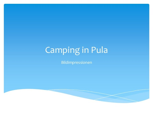 Camping in Pula  Bildimpressionen