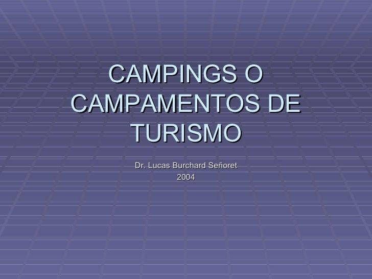 CAMPINGS O CAMPAMENTOS DE TURISMO Dr. Lucas Burchard Señoret 2004