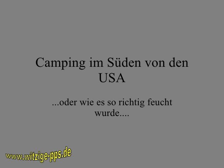 Camping im Süden von den USA ...oder wie es so richtig feucht wurde.... www.witzige-pps.de