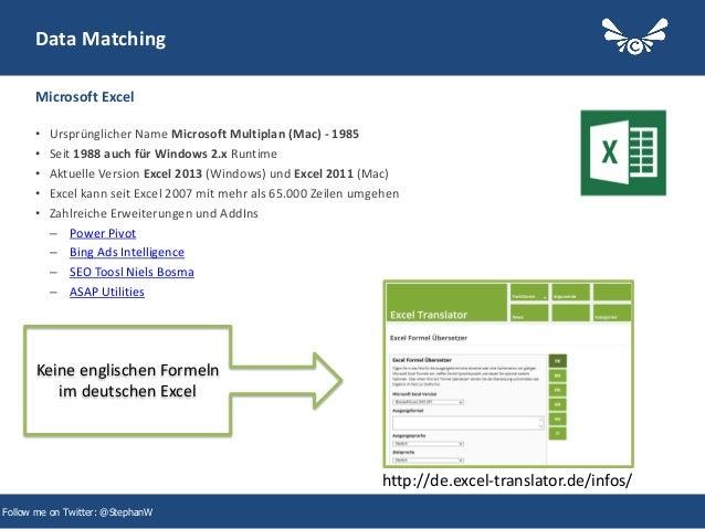 15 Follow me on Twitter: @StephanW Data Matching • Ursprünglicher Name Microsoft Multiplan (Mac) - 1985 • Seit 1988 auch f...