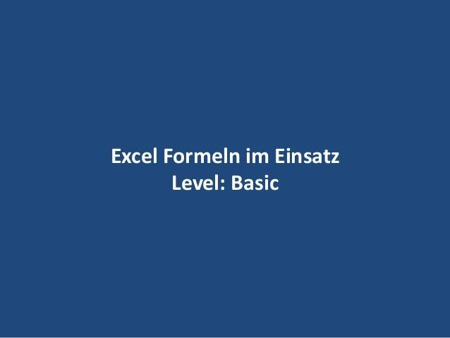 20 Excel Formeln im Einsatz Level: Basic