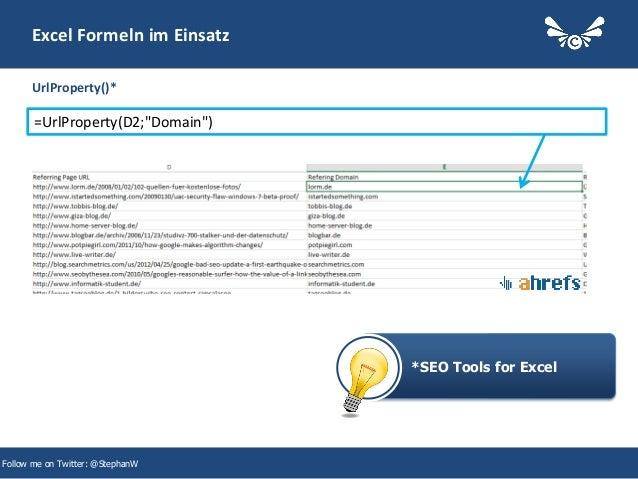 "23 Excel Formeln im Einsatz UrlProperty()* Follow me on Twitter: @StephanW =UrlProperty(D2;""Domain"") *SEO Tools for Excel"