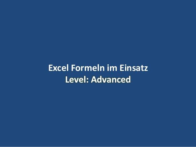 25 Excel Formeln im Einsatz Level: Advanced