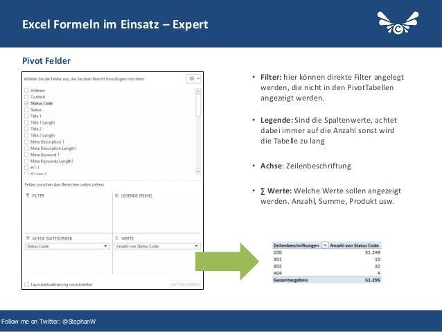 34 Excel Formeln im Einsatz – Expert • Filter: hier können direkte Filter angelegt werden, die nicht in den PivotTabellen ...
