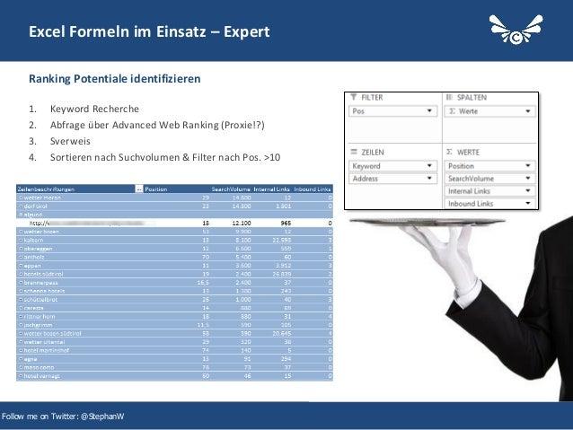 38 Excel Formeln im Einsatz – Expert 1. Keyword Recherche 2. Abfrage über Advanced Web Ranking (Proxie!?) 3. Sverweis 4. S...