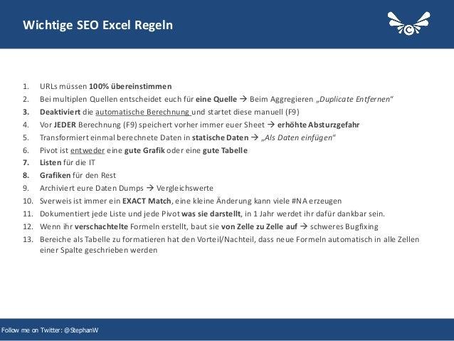 41 Wichtige SEO Excel Regeln 1. URLs müssen 100% übereinstimmen 2. Bei multiplen Quellen entscheidet euch für eine Quelle ...