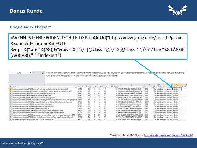 "45 Bonus Runde Google Index Checker* Follow me on Twitter: @StephanW =WENN(ISTFEHLER(IDENTISCH(TEIL(XPathOnUrl(""http://www..."