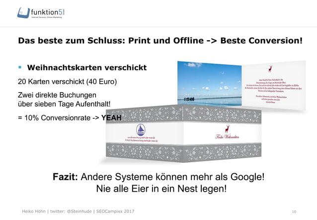 Heiko Höhn   twitter: @Steinhude   SEOCampixx 2017 Das beste zum Schluss: Print und Offline -> Beste Conversion! § Weihn...