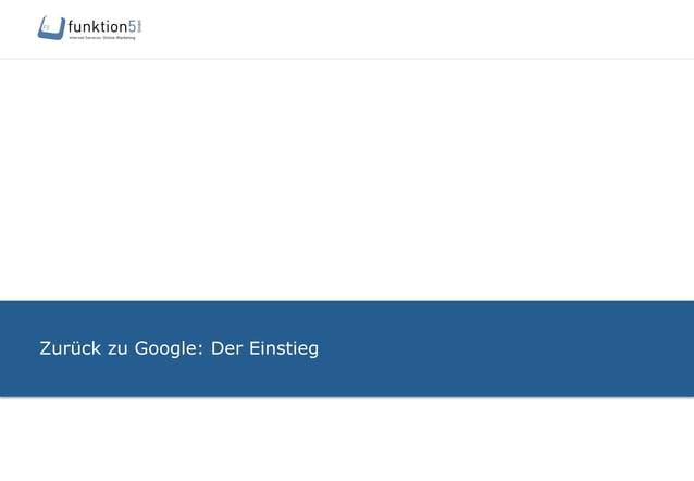 Zurück zu Google: Der Einstieg