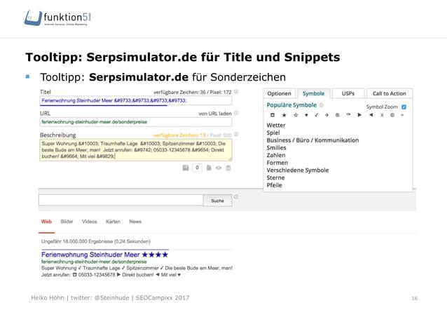 Heiko Höhn   twitter: @Steinhude   SEOCampixx 2017 Tooltipp: Serpsimulator.de für Title und Snippets 16 § Tooltipp: Serp...