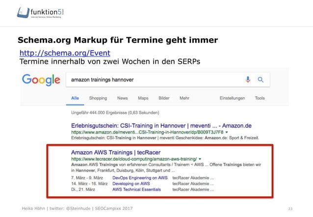 Heiko Höhn   twitter: @Steinhude   SEOCampixx 2017 Schema.org Markup für Termine geht immer 23 http://schema.org/Event Ter...