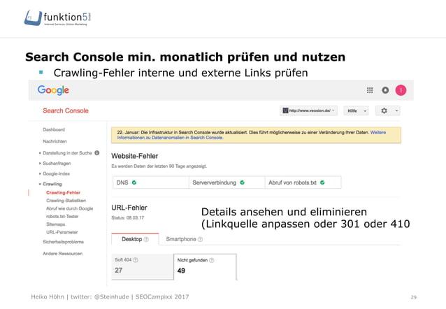 Heiko Höhn   twitter: @Steinhude   SEOCampixx 2017 Search Console min. monatlich prüfen und nutzen 29 § Crawling-Fehler ...