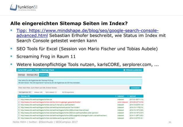 Heiko Höhn   twitter: @Steinhude   SEOCampixx 2017 Alle eingereichten Sitemap Seiten im Index? 30 § Tipp: https://www.mi...