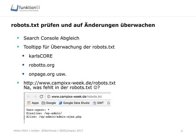 Heiko Höhn   twitter: @Steinhude   SEOCampixx 2017 robots.txt prüfen und auf Änderungen überwachen 31 § Search Console A...