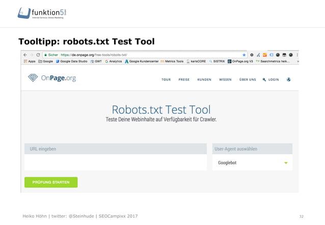 Heiko Höhn   twitter: @Steinhude   SEOCampixx 2017 Tooltipp: robots.txt Test Tool 32 §