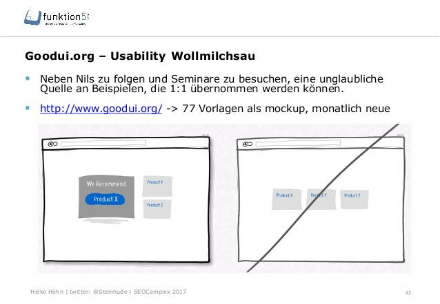 Heiko Höhn   twitter: @Steinhude   SEOCampixx 2017 Goodui.org – Usability Wollmilchsau 42 § Neben Nils zu folgen und Sem...