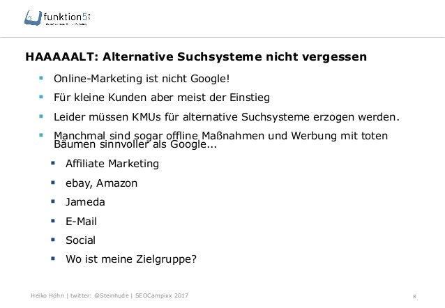 Heiko Höhn   twitter: @Steinhude   SEOCampixx 2017 HAAAAALT: Alternative Suchsysteme nicht vergessen 8 § Online-Marketin...