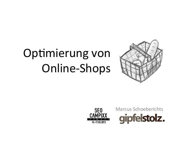 Op#mierung von    Online-‐Shops                         Marcus Schoeberichts