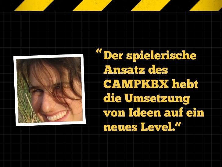 """"""" Der spielerische  Ansatz des  CAMPKBX hebt  die Umsetzung  von Ideen auf ein  neues Level."""""""