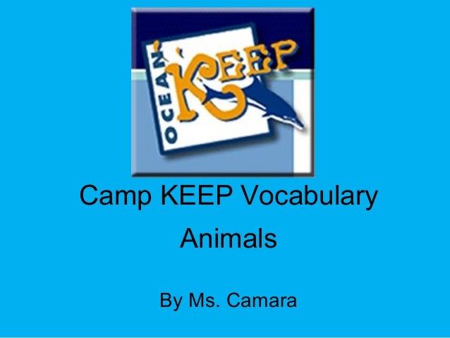 Camp KEEP Vocabulary Animals By Ms. Camara
