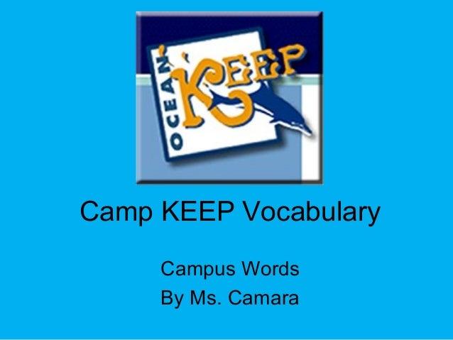 Camp KEEP Vocabulary Campus Words By Ms. Camara