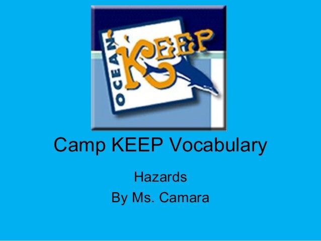 Camp KEEP Vocabulary Hazards By Ms. Camara