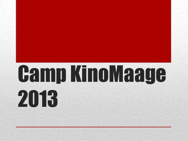 Camp KinoMaage 2013