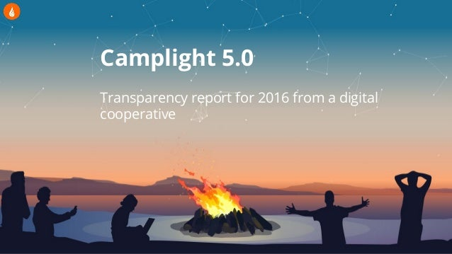 Camplight 5.0 Transparency report for 2016 from a digital cooperative
