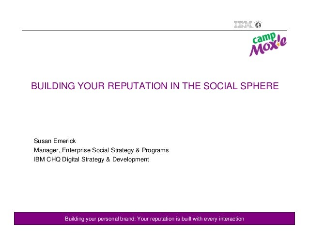 © 2012 IBM CorporationCyber-bullying: A challenge in young people's Internet useBuilding your personal brand: Your reputat...