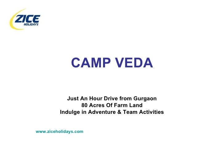 CAMP VEDA Just An Hour Drive from Gurgaon 80 Acres Of Farm Land Indulge in Adventure & Team Activities www.ziceholidays.com