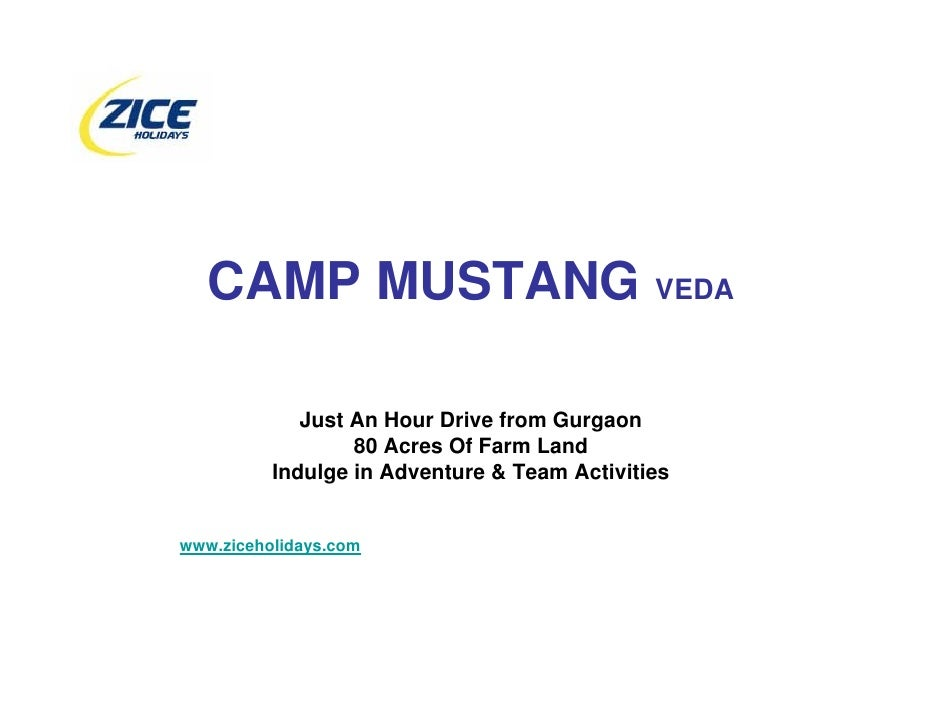 CAMP MUSTANG VEDA               Just An Hour Drive from Gurgaon                   80 Acres Of Farm Land           Indulge ...