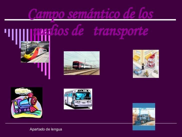 Campo semántico de los medios de  transporte Apartado de lengua