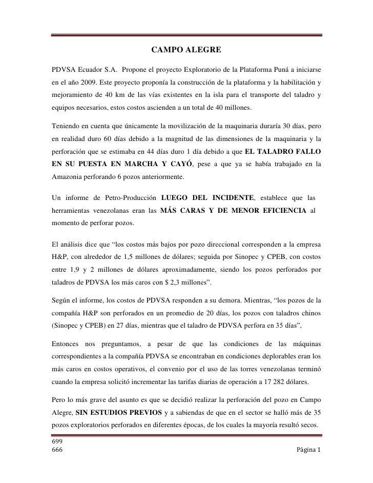 CAMPO ALEGRE<br />PDVSA Ecuador S.A.  Propone el proyecto Exploratorio de la Plataforma Puná a iniciarse en el año 2009. E...