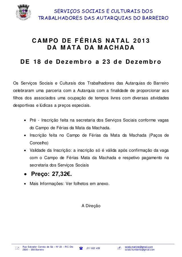 SERVIÇOS SOCIAIS E CULTURAIS DOS TRABALHADORES DAS AUTARQUIAS DO BARREIRO  C AM PO DE FÉRIAS NAT AL 2013 DA M AT A DA M AC...
