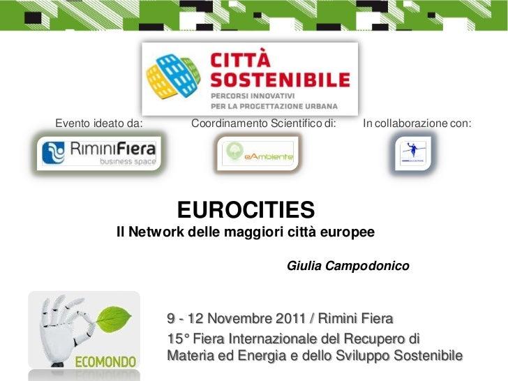 Evento ideato da:      Coordinamento Scientifico di:   In collaborazione con:                     EUROCITIES           Il ...