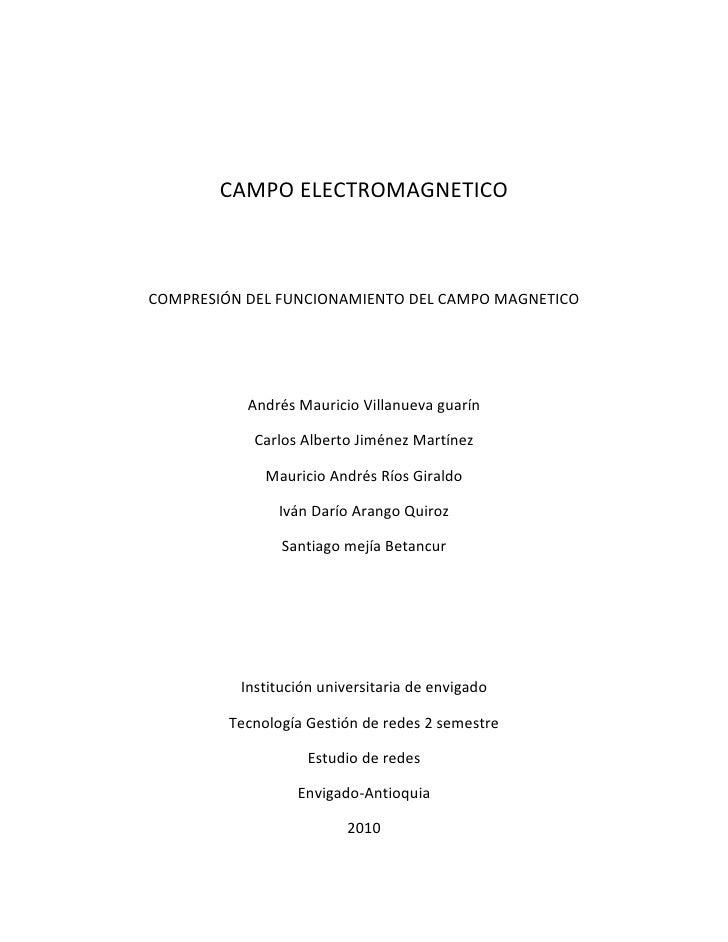 CAMPO ELECTROMAGNETICO    COMPRESIÓN DEL FUNCIONAMIENTO DEL CAMPO MAGNETICO                Andrés Mauricio Villanueva guar...