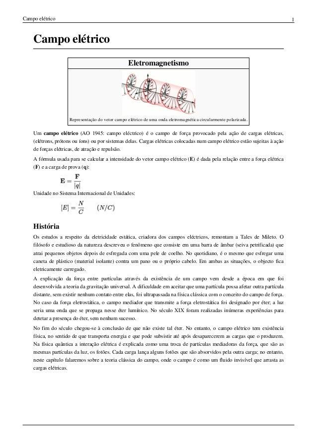Campo elétrico 1 Campo elétrico Eletromagnetismo Representação do vetor campo elétrico de uma onda eletromagnética circula...