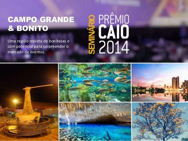 @ Marília Lobo  CAMPO GRANDE  & BONITO  Uma região repleta de bonitezas e  com potencial para surpreender o  mercado de ev...