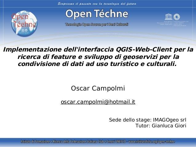 Implementazione dell'interfaccia QGIS-Web-Client per la ricerca di feature e sviluppo di geoservizi per la condivisione di...