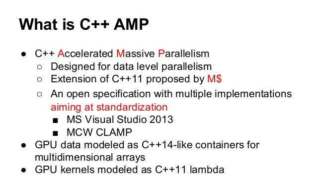 Matrix Multiplication in C++AMP  void MultiplyWithAMP(int* aMatrix, int* bMatrix, int  *productMatrix,  int ha, int hb, in...