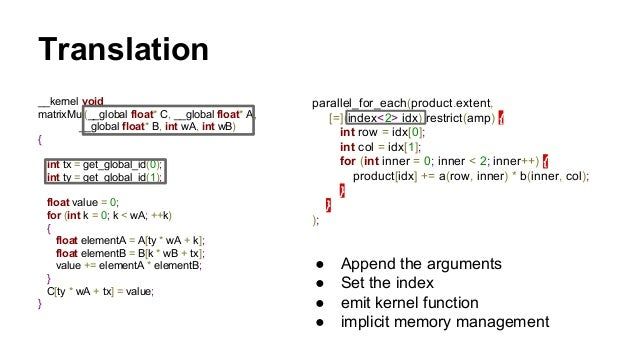 Future works for you  ● Try this out!!  ● Many of us get spoiled and don't want to go  back to write OpenCL directly anymo...