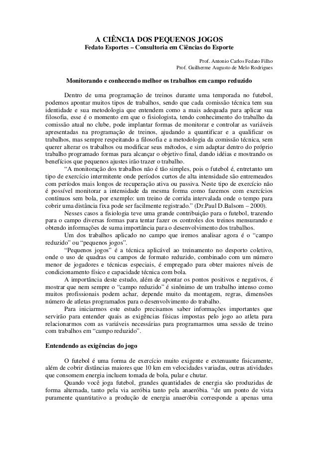 A CIÊNCIA DOS PEQUENOS JOGOS Fedato Esportes – Consultoria em Ciências do Esporte Prof. Antonio Carlos Fedato Filho Prof. ...