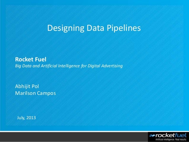 Rocket Fuel Big Data and Artificial Intelligence for Digital Advertising Abhijit Pol Marilson Campos Designing Data Pipeli...